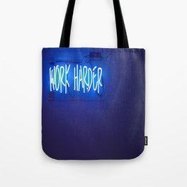 work harder Tote Bag