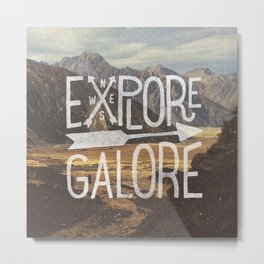 EXPLORE GALORE Metal Print