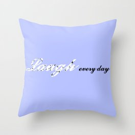 Laugh Every Day (Light Blue) Throw Pillow