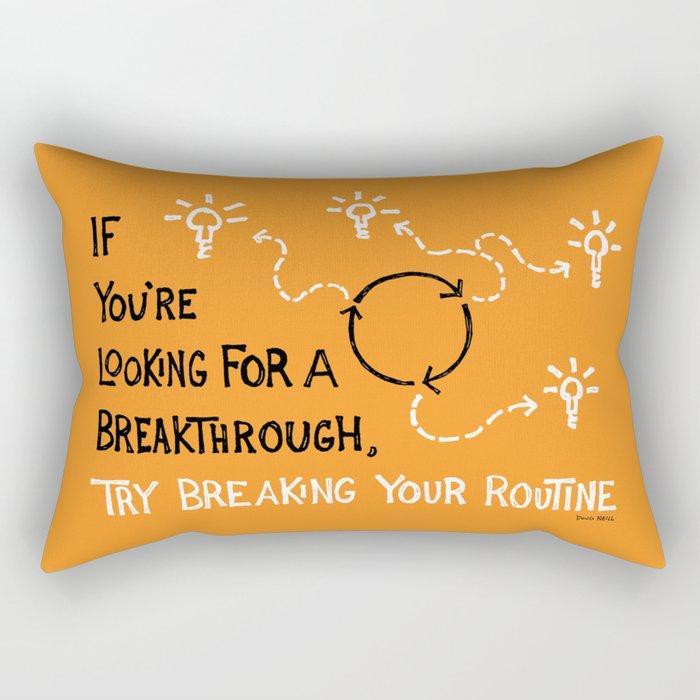 Break Your Routine Rectangular Pillow