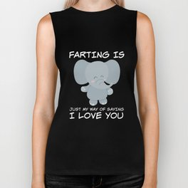 farting is just my wat of saying I love you daughter Biker Tank