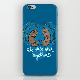 We Otter Stick Together iPhone Skin