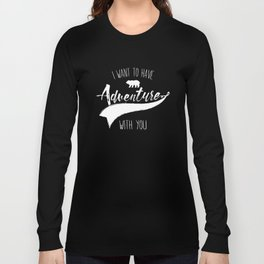 Adventure quote 1 Long Sleeve T-shirt