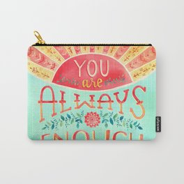 You Are Always Enough / Watercolor Hand Lettering Self Love Encouragement Quote for Positivity Carry-All Pouch