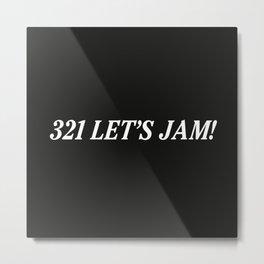 321 Let's Jam! Metal Print