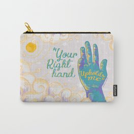 Your right hand upholds me Carry-All Pouch
