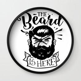 The Beard Is Here Wall Clock