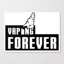 Vaping Forever Canvas Print