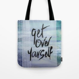 Get Over Yourself Tote Bag