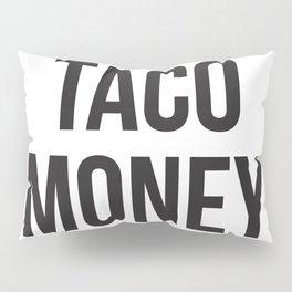 Taco Money Pillow Sham