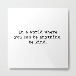 Be Kind Quote Metal Print