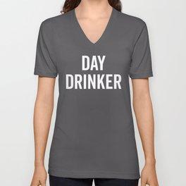 Day Drinker Funny Quote Unisex V-Neck