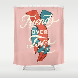 Friends Over Foes Shower Curtain