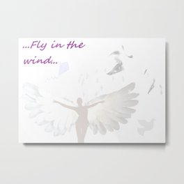 Fly in the wind Metal Print