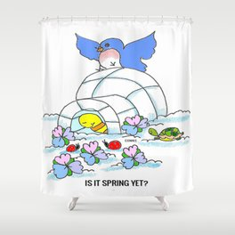 Spring Yet? Shower Curtain