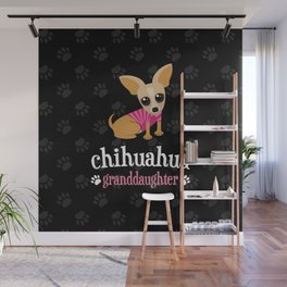 Chihuahua Granddaughter Pet Owner Dog Lover Wall Mural