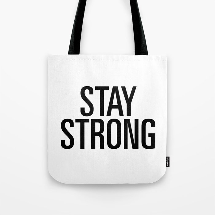 Stay Strong Tote Bag By Theminimalistquote