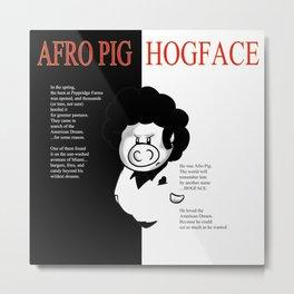 Hogface Metal Print