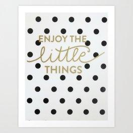 Enjoy the Little Things Saying Art Print