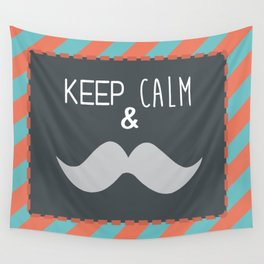 keep calm & moustache it Wall Tapestry