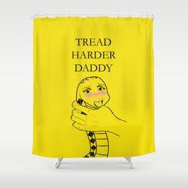 Tread Harder Daddy Shower Curtain