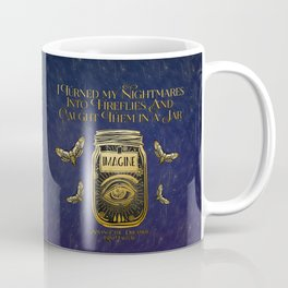 I turned my nightmares into fireflies Coffee Mug