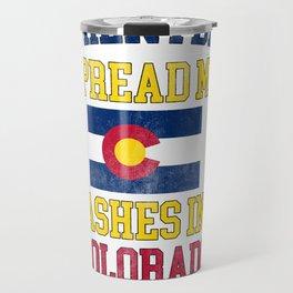 When I Die Spread My Ashes in California Gift Coloradoan Pride Design Travel Mug