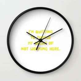 Cool and Awesome Tshirt Design I'm Quitting to pursue my lifelong dream Wall Clock