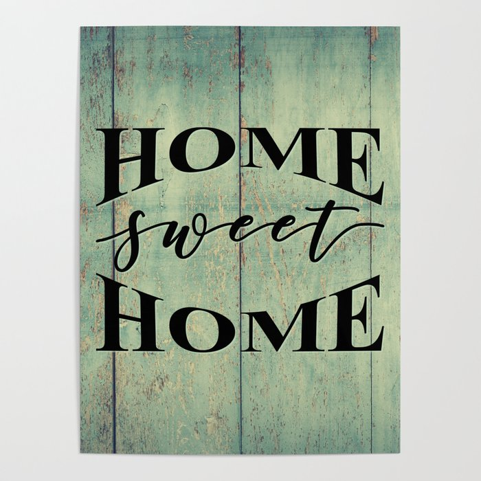 Home Sweet Home Poster By Studio8974 Society6