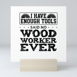 Things that no carpenter would say Mini Art Print