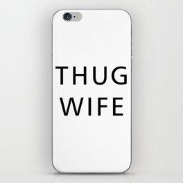 Thug Wife iPhone Skin
