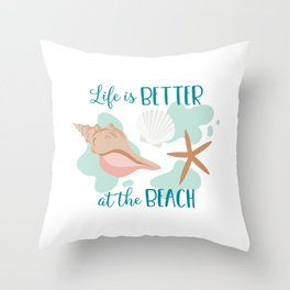 Shells - Life is Better at the Beach Throw Pillow