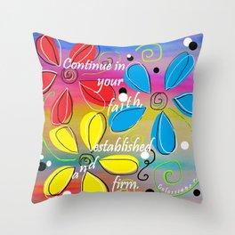 Continue in Your Faith Throw Pillow