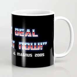 I can't deal with that now! Magnus Mug Coffee Mug