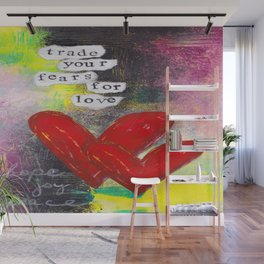 TRADE FEARS FOR LOVE Wall Mural