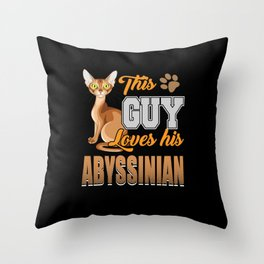 This Guy Loves His Abyssinian Cat Throw Pillow