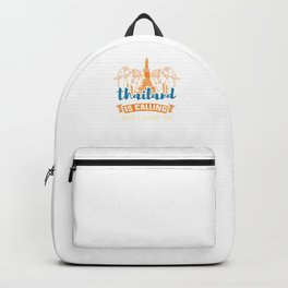 Thailand Is Calling I Must Go Travel Travelers Elephant Country Tourist Traveling Gift Backpack