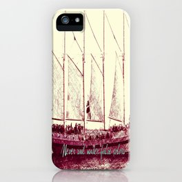 Never sail under false colors iPhone Case