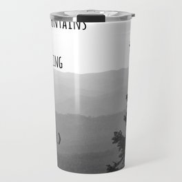 The Mountains are Calling and I must go - John Muir Travel Mug