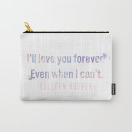 I'll love you forever Carry-All Pouch