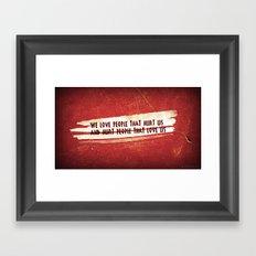 We Love / We Hurt Framed Art Print