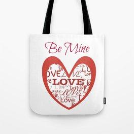 """""""Be Mine"""" Tote Bag"""