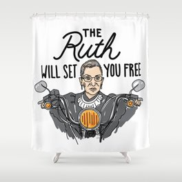 The Ruth Will Set You Free Shower Curtain