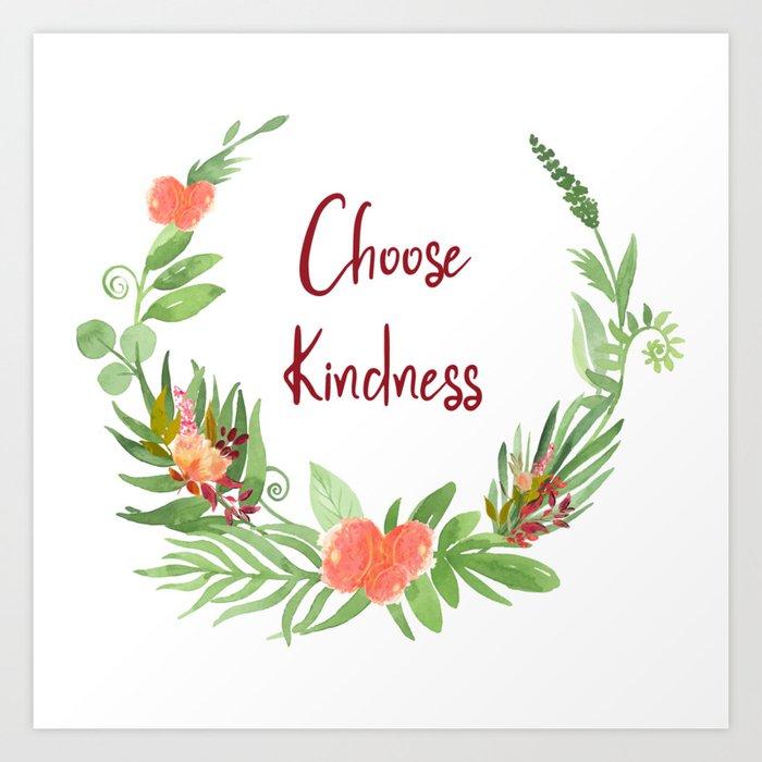 Choose Kindness - A Beautiful Floral Wreath Art Print