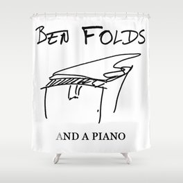 BEN FOLDS AND A PIANO BLACK Shower Curtain