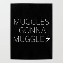 Muggles Gonna Muggle Poster