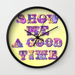 Show Me A Good Time Wall Clock