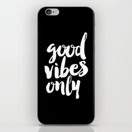 Good Vibes Only black and white monochrome typography poster design bedroom wall art home decor iPhone Skin