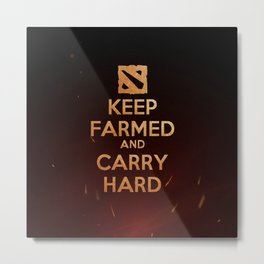 Keep Farmed & Carry Hard (DO-TA) Metal Print