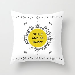 SMILE AND BE HAPPY - white Throw Pillow